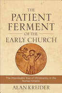 Download The Patient Ferment of the Early Church Book
