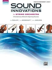 Sound Innovations: Piano Accompaniment (String Orchestra), Book 1: Accompaniment for the String Orchestra Class Method for Beginning Musicians