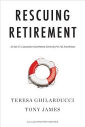 Rescuing Retirement: A Plan to Guarantee Retirement Security for All Americans