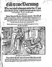 Ein trewe Warnung, wie die bäpst allwegen wider die Teutschen Keyser geweßt ... Manes Huttenii: Item, das die Keiser allwegen gewalt, die Bäpst auff u. abzusetzen ... gehabt : Und zum dritten werden der Bäpst satzung mit der leer Christi verglichen