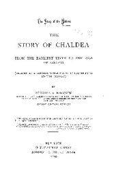 The Story of Chaldea from the Earliest Times to the Rise of Assyria: (treated as a General Introduction to the Study of Ancient History)
