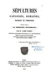 """Sépultures Gauloises,Romaines,Franques et Normandes,faisant suite à """"La Normandie Souterraine"""""""