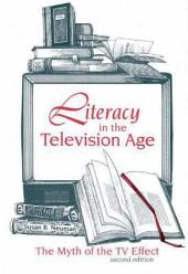 Literacy in the Television Age: The Myth of the TV Effect
