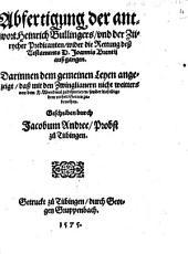 Abfertigung der antwort Heinrich Bullingers, vnd der Zürycher Predicanten, wider die Rettung deß Testaments D. Joannis Brentii außgangen