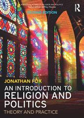 An Introduction to Religion and Politics: Theory and Practice, Edition 2