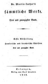 Sämmtliche Werke: ¬Erste ¬Abtheilung, Homiletische und katechetische Schriften ; Bd. 23, Katechetische deutsche Schriften ; Bd. 3, Band 23