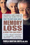 What You Must Know about Memory Loss and How You Can Stop It