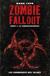 Zombie Fallout Tome 01: Le commencement