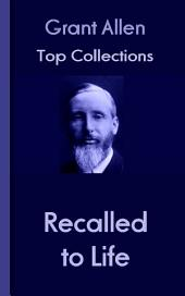 Recalled to Life: Grant Allen's Top Collection