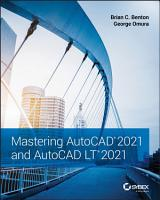 Mastering AutoCAD 2021 and AutoCAD LT 2021 PDF
