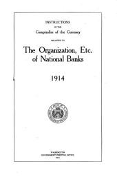 Instructions of the Comptroller of the Currency Relative to the Organization Etc. of National Banks