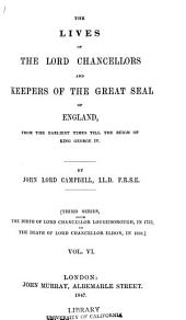 The Lives of the Lord Chancellors and Keepers of the Great Seal of England: From the Earliest Times Till the Reign of King George IV.