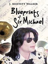 Blueprints of Sir Michael