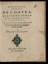 Disputatio exegetica, de contradictione, perpetua verum a falso dividendi regula