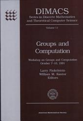 Groups and Computation: Workshop on Groups and Computation, October 7-10, 1991