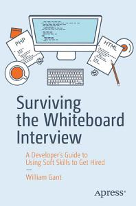 Surviving the Whiteboard Interview Book