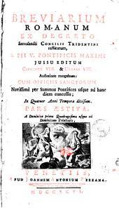 Breviarium romanum: ex decreto Sacrosancti Concilii Tridentini restitutum, S. Pii V. pontificis maximi jussu editum, Clementis VIII. & Urbani VIII. auctoritate recognitum