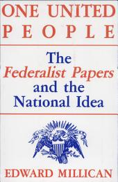 One United People: The Federalist Papers and the National Idea