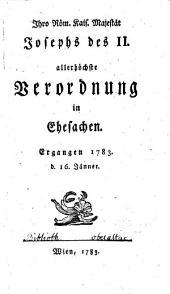 I. K. K. Maj. Joseph II. allerh. Verordnung in Ehesachen