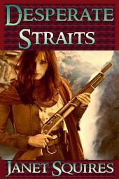 Desperate Straits