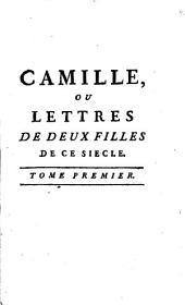 Camille ou lettres de deux filles de ce siècle: Volume1