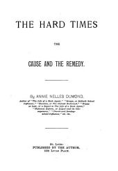 The Hard Times: The Cause and the Remedy