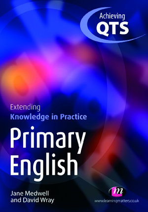 Primary English  Extending Knowledge in Practice PDF