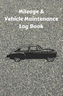 Mileage & Vehicle Maintenance Log Book