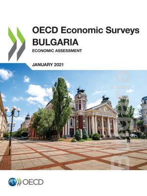OECD Economic Surveys  Bulgaria 2021 Economic Assessment PDF