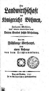 Die Landwirthschaft des Königreichs Böhmen: Dritter Band in sieben Abtheilungen, Band 3