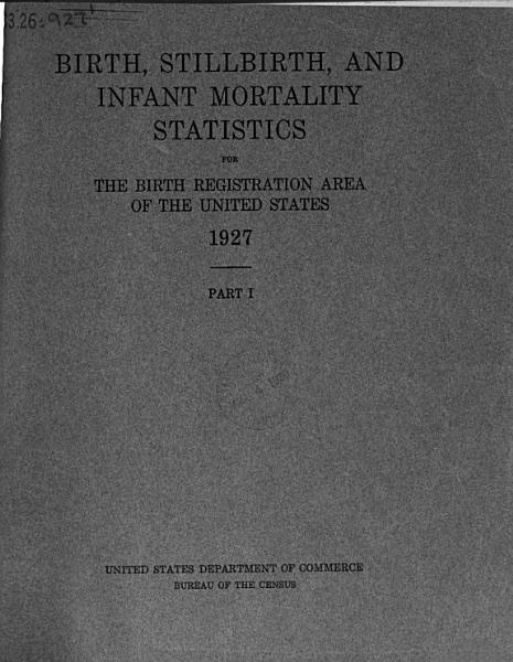 Birth  Stillbirth  and Infant Mortality Statistics for the Birth Registration Area of the United States