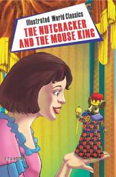 The Nutcracker and the Mouse King: Illustrated World Classics
