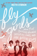 Fly Girls Young Readers  Edition