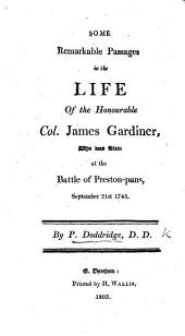 Some Remarkable Passages in the Life of the honourable Colonel James Gardiner ... With an appendix, relating to the ancient family of the Munroes of Fowlis