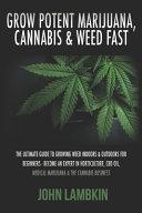 Grow Potent Marijuana, Cannabis & Weed Fast