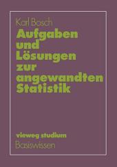 Aufgaben und Lösungen zur angewandten Statistik: Ausgabe 2