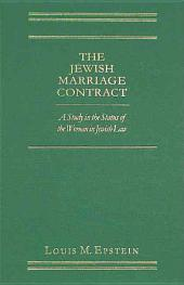 The Jewish Marriage Contract: A Study in the Status of the Woman in Jewish Law