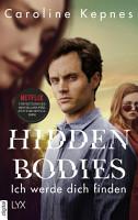 Hidden Bodies   Ich werde dich finden PDF