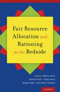 Fair Resource Allocation and Rationing at the Bedside Book