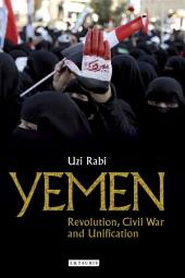 Yemen: Revolution, Civil War and Unification