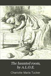 The haunted room, by A.L.O.E.