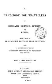A hand-book for travellers in Denmark, Norway, Sweden and Russia: Volume 1
