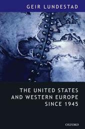 "The United States and Western Europe Since 1945: From ""Empire"" by Invitation to Transatlantic Drift"