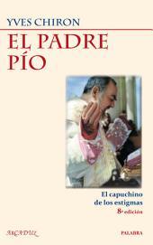 El Padre Pío: El capuchino de los estigmas