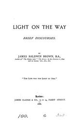 Light on the way, brief discourses