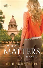 What Matters Most (Texas Gold Collection Book #4)