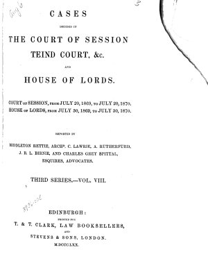 Cases Decided In The Court Of Session Teind Court C And House Of Lords