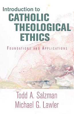 Introduction to Catholic Theological Ethic