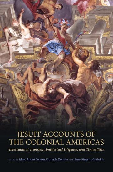 Jesuit Accounts of the Colonial Americas PDF