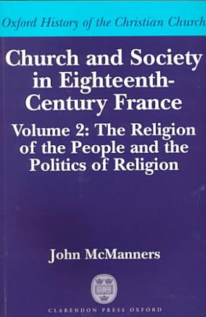 Church and Society in Eighteenth Century France PDF